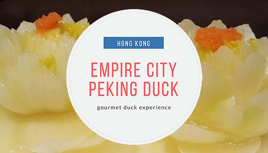 Empire City Peking Duck (Hong Kong)