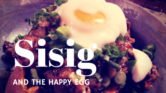 Breakfast Sisig and the Happy Egg