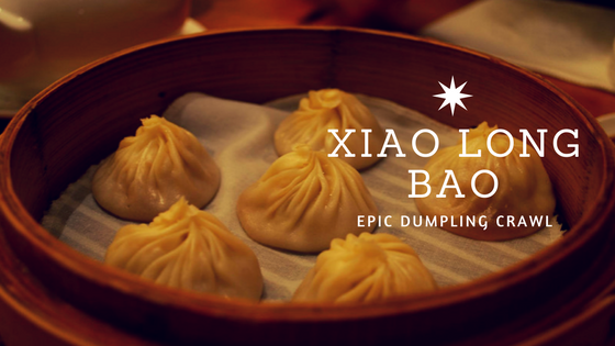 Xiao Long Bao: Epic Dumpling Crawl (SGV)